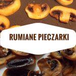 Rumiane pieczarki