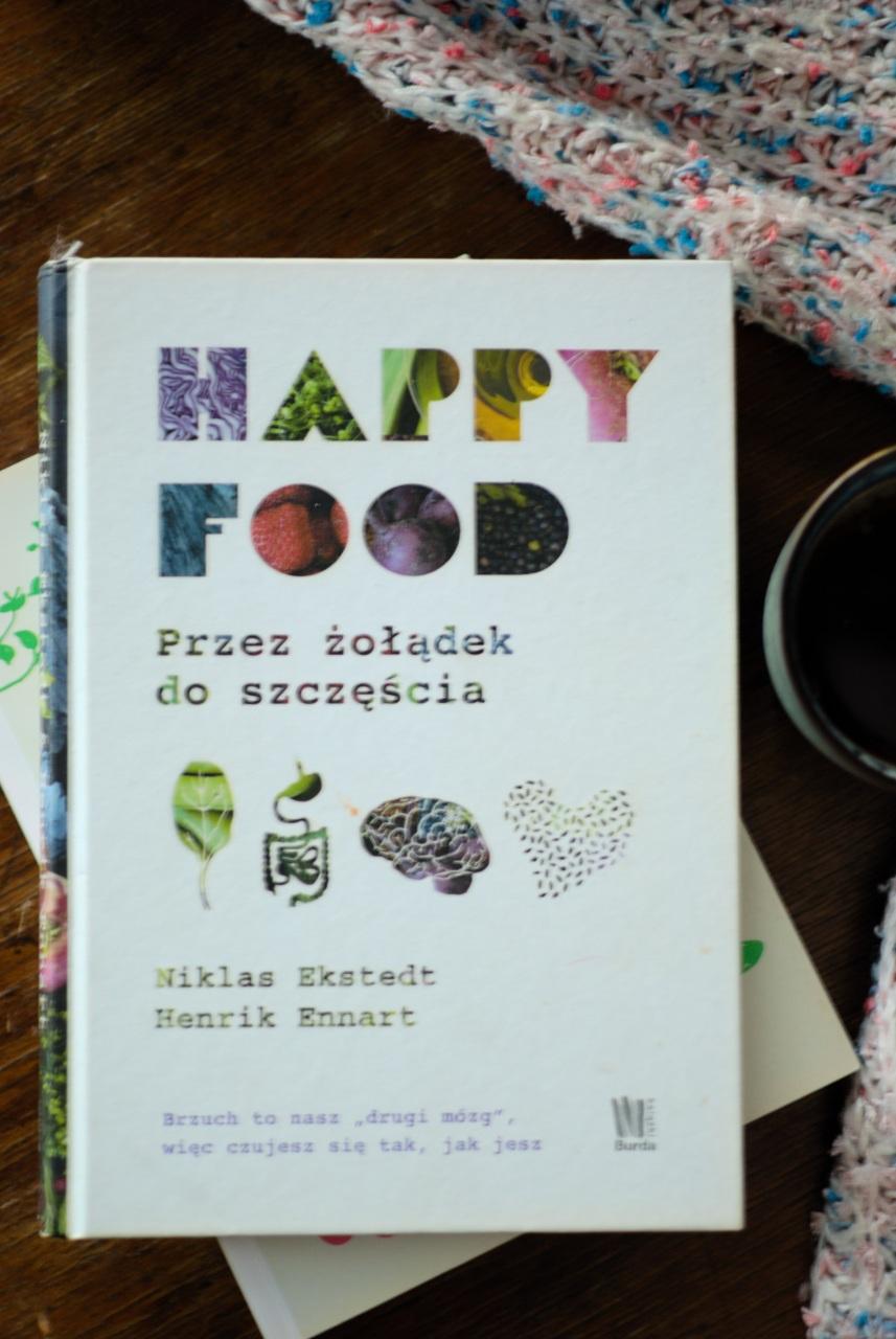 """""""Happy food. Przez żołądek do szczęścia"""" - recenzja książki o zdrowym odżywianiu"""