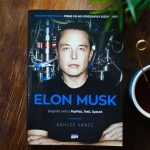 """Elon Musk"" -moja recenzja biografii, którą napisał Ashlee Vance"